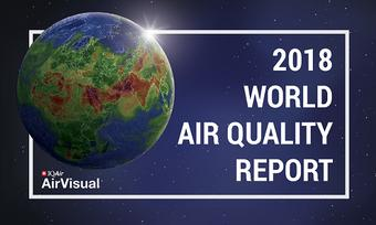 AirVisual launches groundbreaking report and interactive web ranking in review of 2018's global air quality status